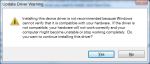 Windows will alert you that the device  driver may not be compatible; click Yes to continue.